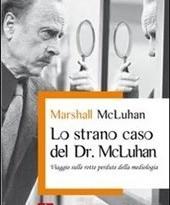 La nostra civiltà si legge attraverso i media: parola di McLuhan